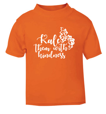 Kale them with kindness orange Baby Toddler Tshirt 2 Years