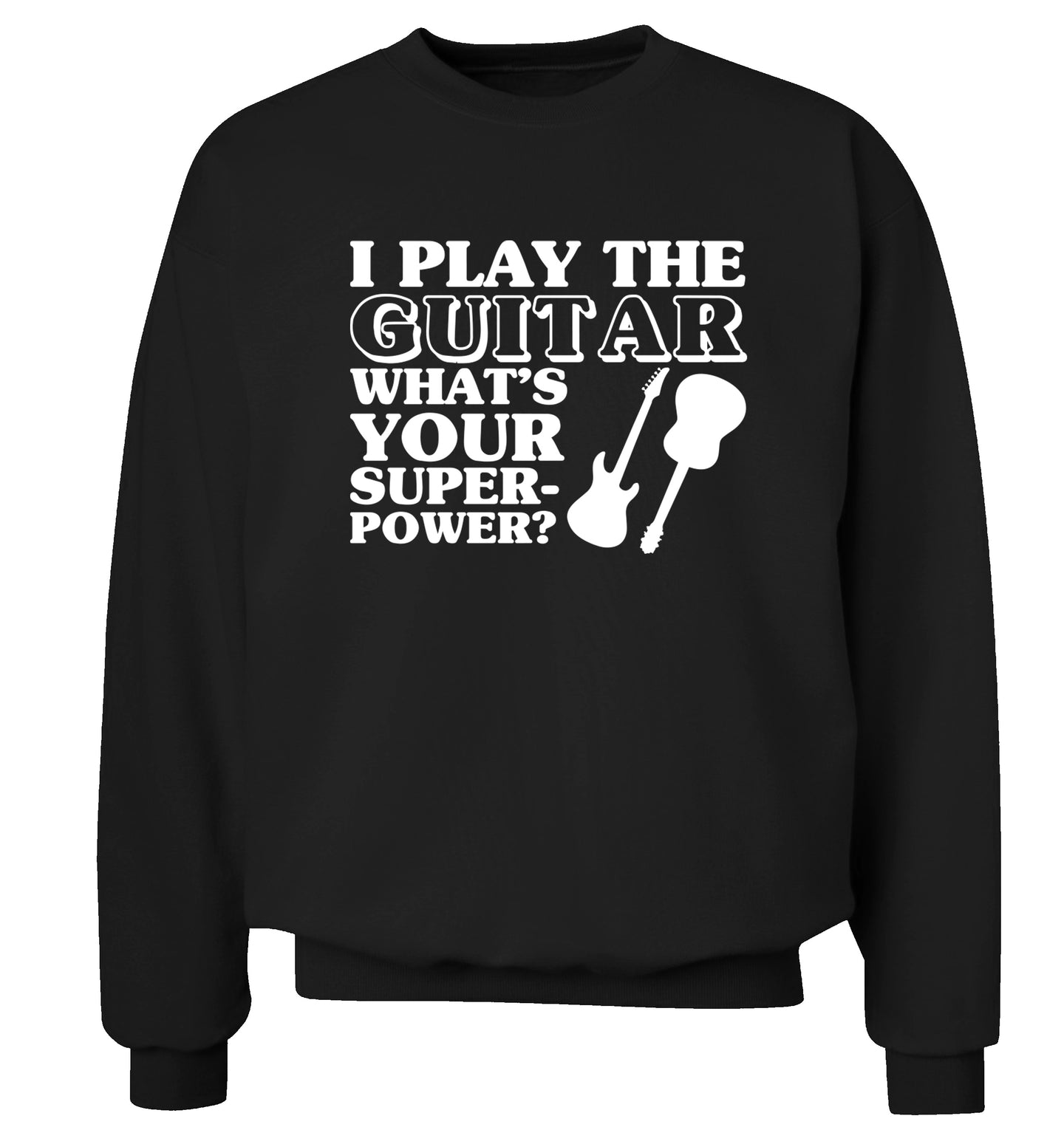 I play the guitar what's your superpower? Adult's unisex black Sweater XS