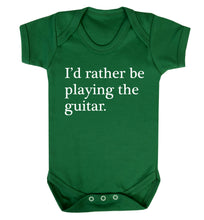 I'd rather be playing the guitar Baby Vest green 18-24 months