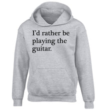 I'd rather be playing the guitar children's grey hoodie 12-14 Years