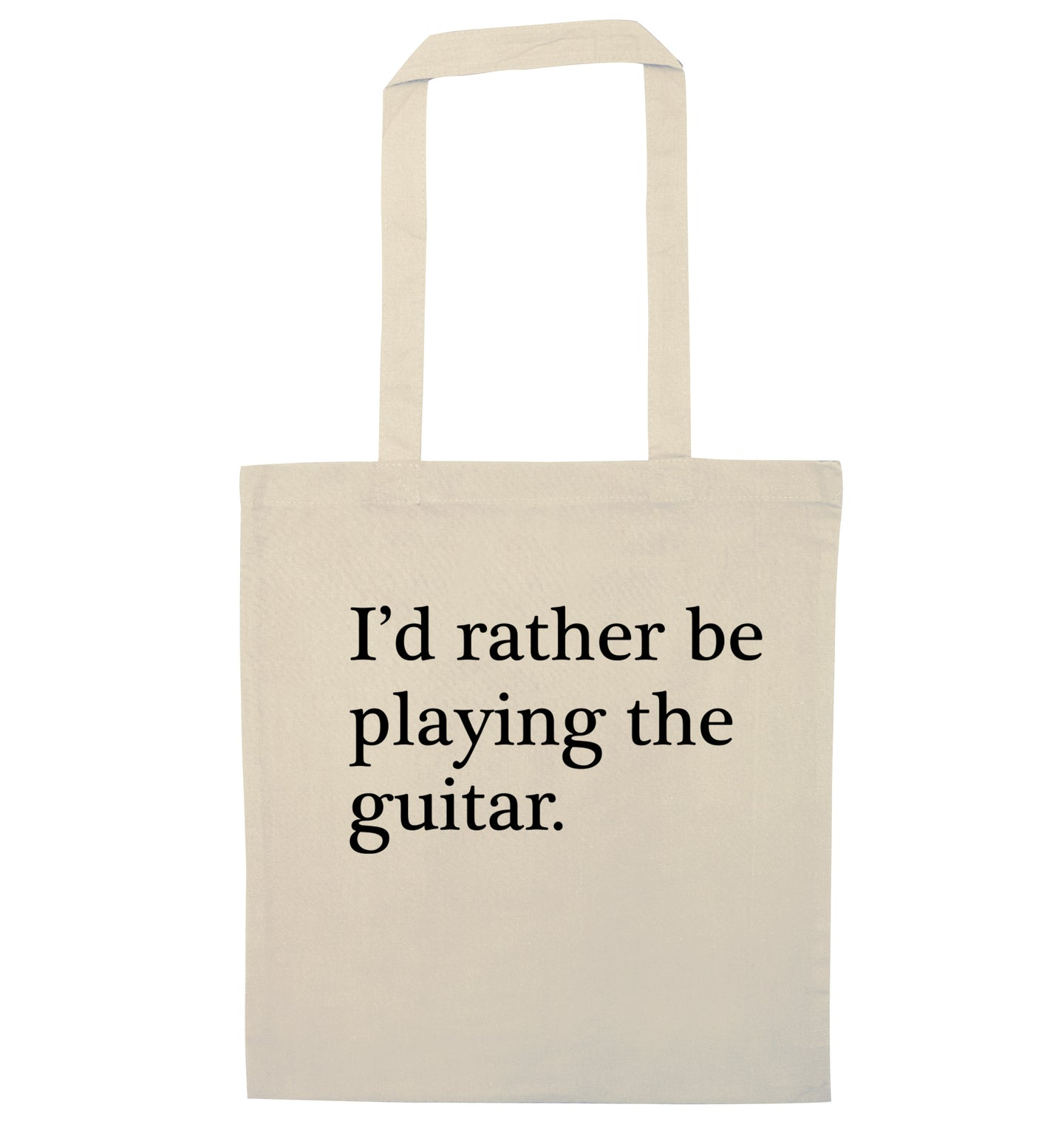 I'd rather be playing the guitar natural tote bag