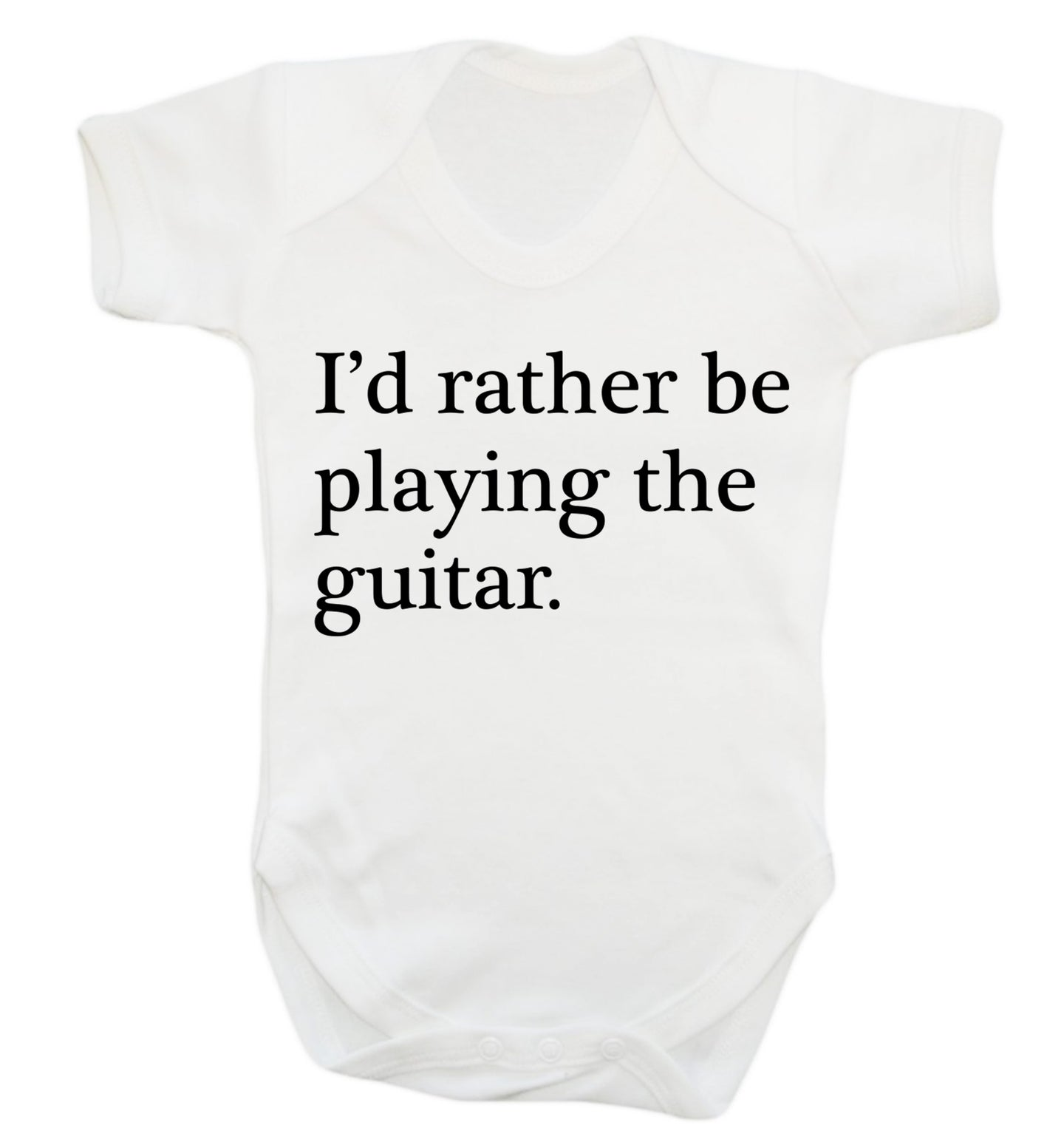 I'd rather be playing the guitar Baby Vest white 18-24 months