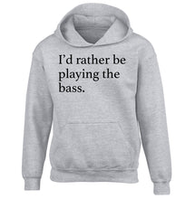 I'd rather by playing the bass children's grey hoodie 12-14 Years