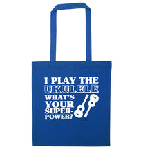 I play the ukulele what's your superpower? blue tote bag