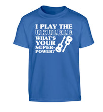 I play the ukulele what's your superpower? Children's blue Tshirt 12-14 Years