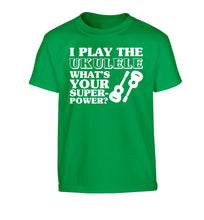 I play the ukulele what's your superpower? Children's green Tshirt 12-14 Years