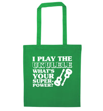 I play the ukulele what's your superpower? green tote bag