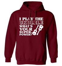 I play the ukulele what's your superpower? adults unisex maroon hoodie 2XL