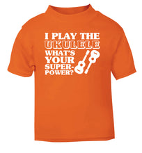 I play the ukulele what's your superpower? orange Baby Toddler Tshirt 2 Years