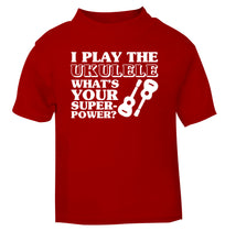 I play the ukulele what's your superpower? red Baby Toddler Tshirt 2 Years