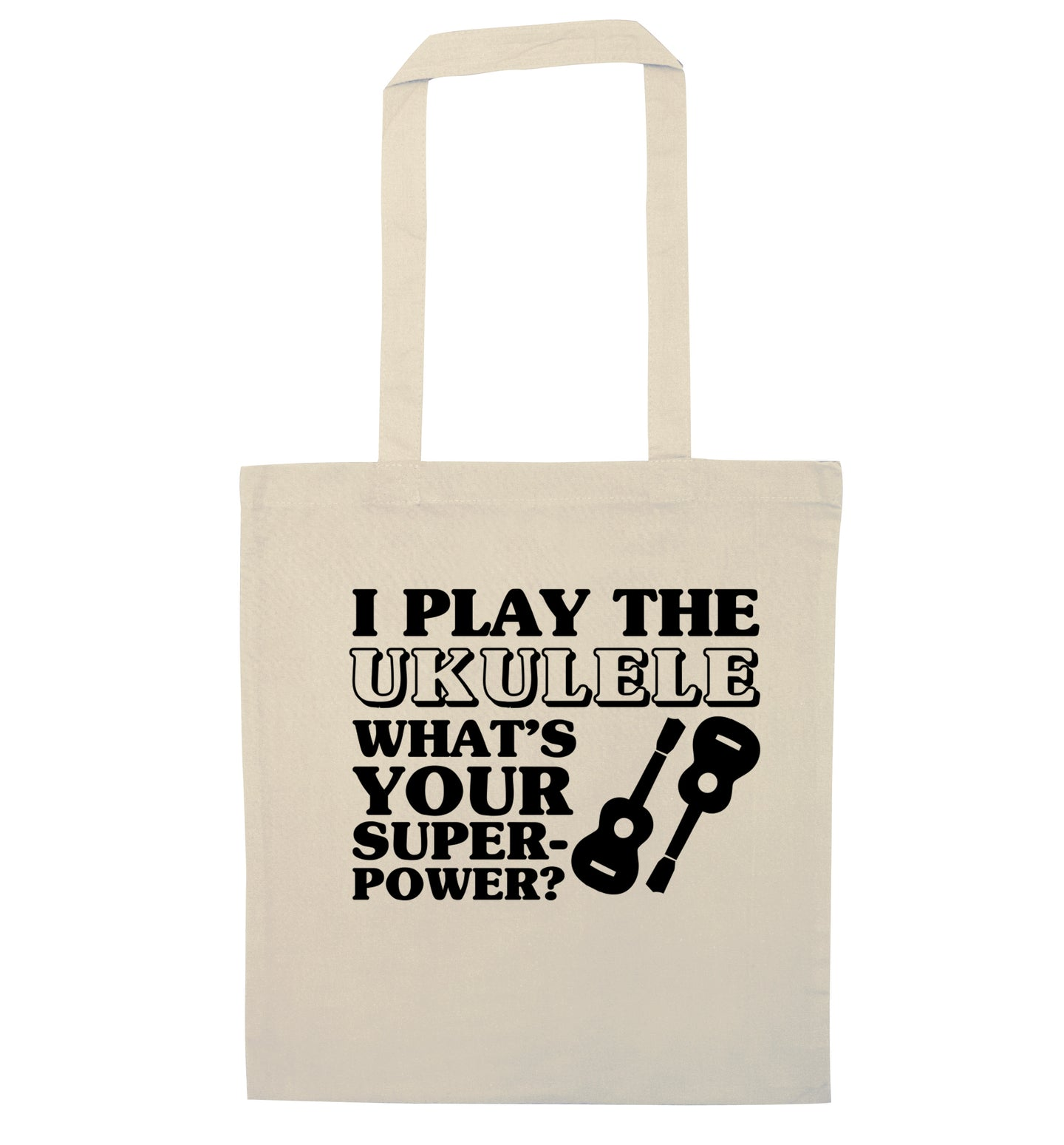 I play the ukulele what's your superpower? natural tote bag