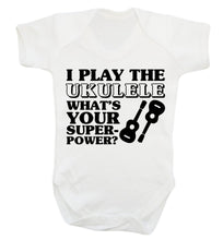 I play the ukulele what's your superpower? Baby Vest white 18-24 months
