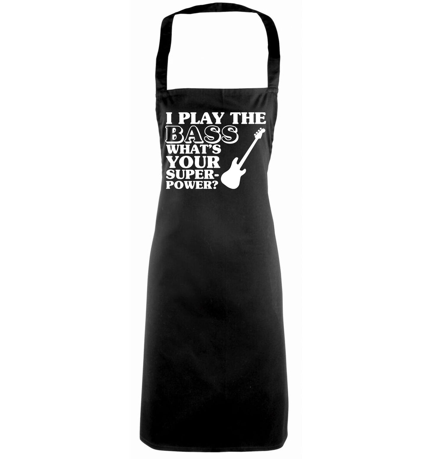 I play the bass what's your superpower? black apron