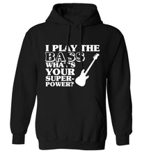 I play the bass what's your superpower? adults unisex black hoodie 2XL