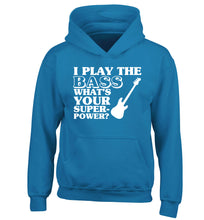 I play the bass what's your superpower? children's blue hoodie 12-14 Years