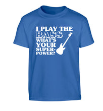 I play the bass what's your superpower? Children's blue Tshirt 12-14 Years