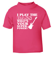 I play the bass what's your superpower? pink Baby Toddler Tshirt 2 Years