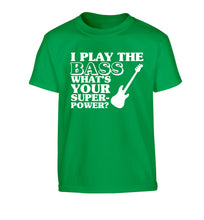 I play the bass what's your superpower? Children's green Tshirt 12-14 Years
