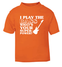 I play the bass what's your superpower? orange Baby Toddler Tshirt 2 Years