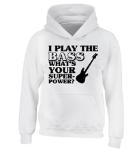 I play the bass what's your superpower? children's white hoodie 12-14 Years