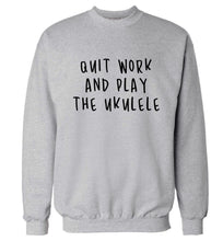 Quit work and play the ukulele Adult's unisex grey Sweater 2XL