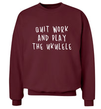 Quit work and play the ukulele Adult's unisex maroon Sweater 2XL