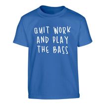 Quit work and play the bass Children's blue Tshirt 12-14 Years