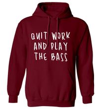 Quit work and play the bass adults unisex maroon hoodie 2XL