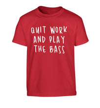 Quit work and play the bass Children's red Tshirt 12-14 Years