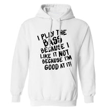 I play the bass because I like it not because I'm good at it adults unisex white hoodie 2XL