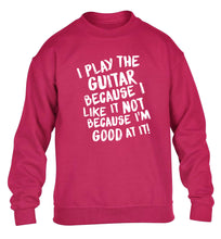 I play the guitar because I like it not because I'm good at it children's pink sweater 12-14 Years