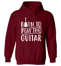 Born to play the guitar adults unisex maroon hoodie 2XL
