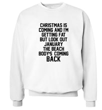 Christmas is coming and I'm getting fat but look out January the beach body's coming back! Adult's unisex white Sweater 2XL