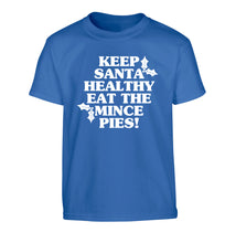 Keep santa healthy eat the mince pies Children's blue Tshirt 12-14 Years