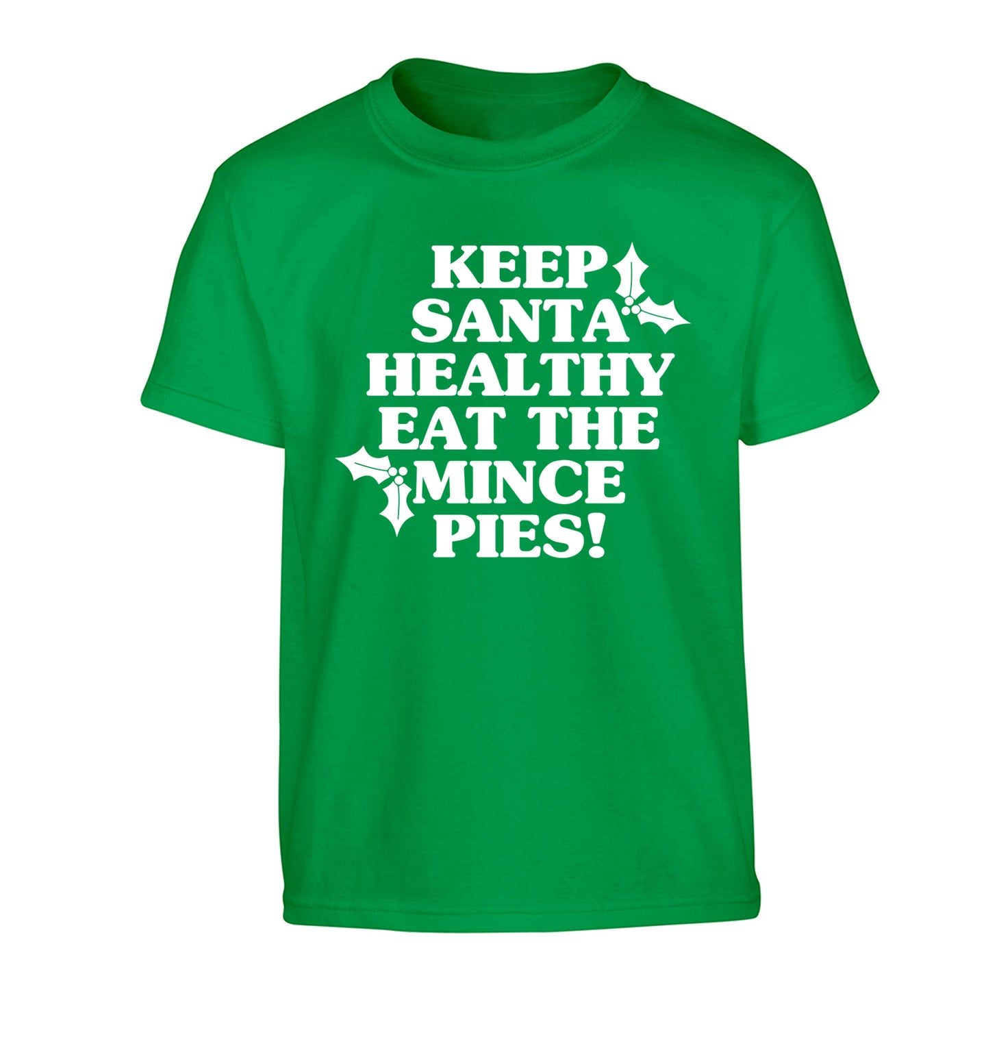Keep santa healthy eat the mince pies Children's green Tshirt 12-14 Years