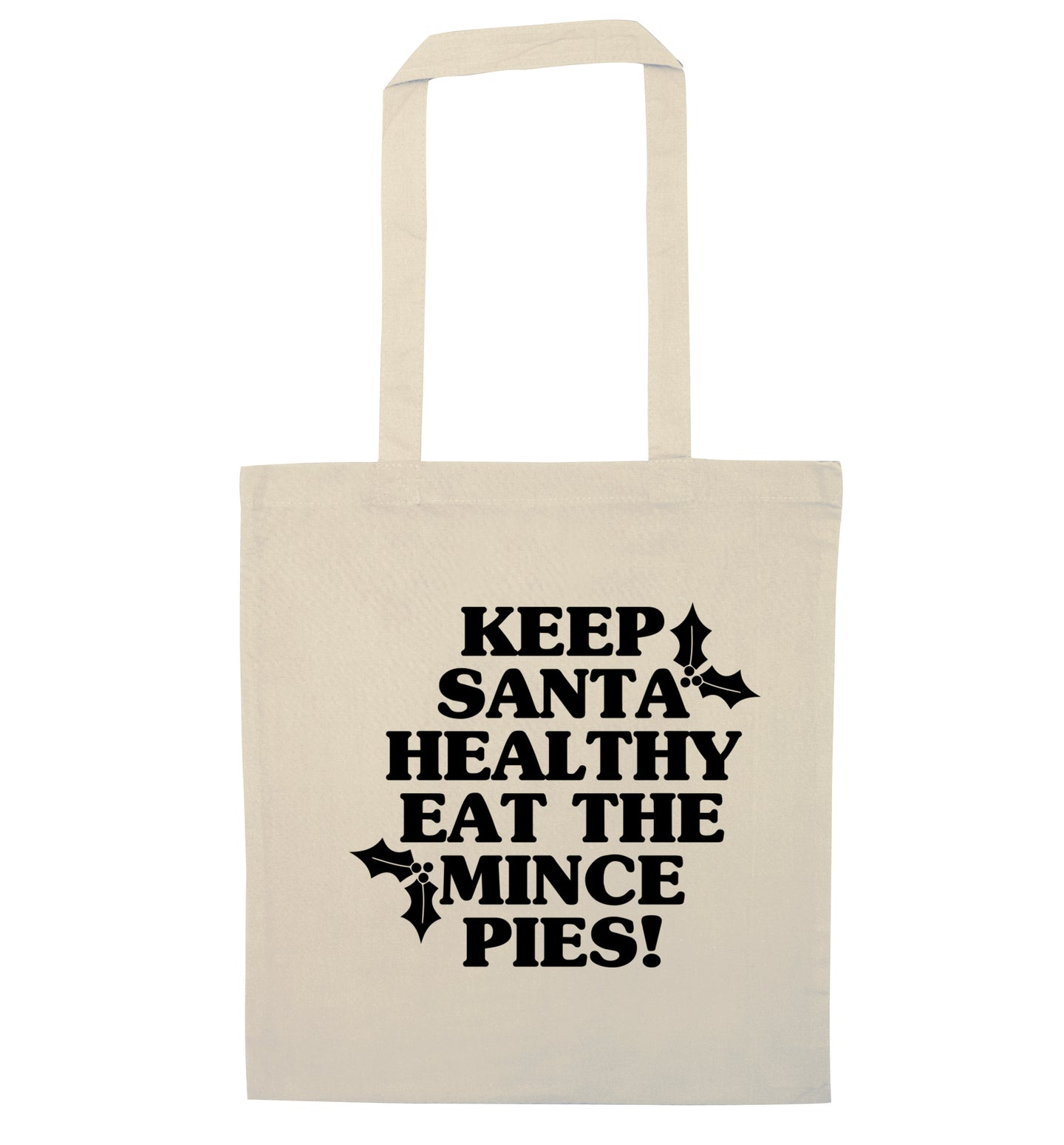 Keep santa healthy eat the mince pies natural tote bag