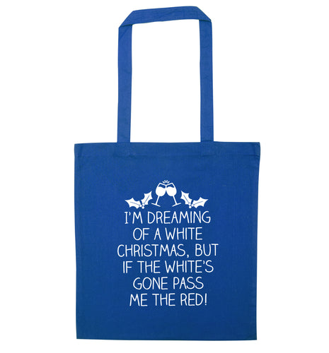 I'm dreaming of a white christmas, but if the white's gone pass me the red! blue tote bag