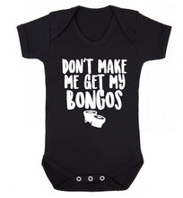 Don't make me get my bongos Baby Vest black 18-24 months