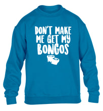 Don't make me get my bongos children's blue sweater 12-14 Years