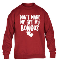 Don't make me get my bongos children's grey sweater 12-14 Years