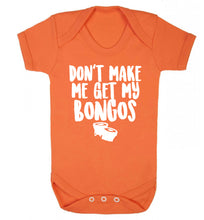 Don't make me get my bongos Baby Vest orange 18-24 months