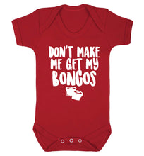 Don't make me get my bongos Baby Vest red 18-24 months