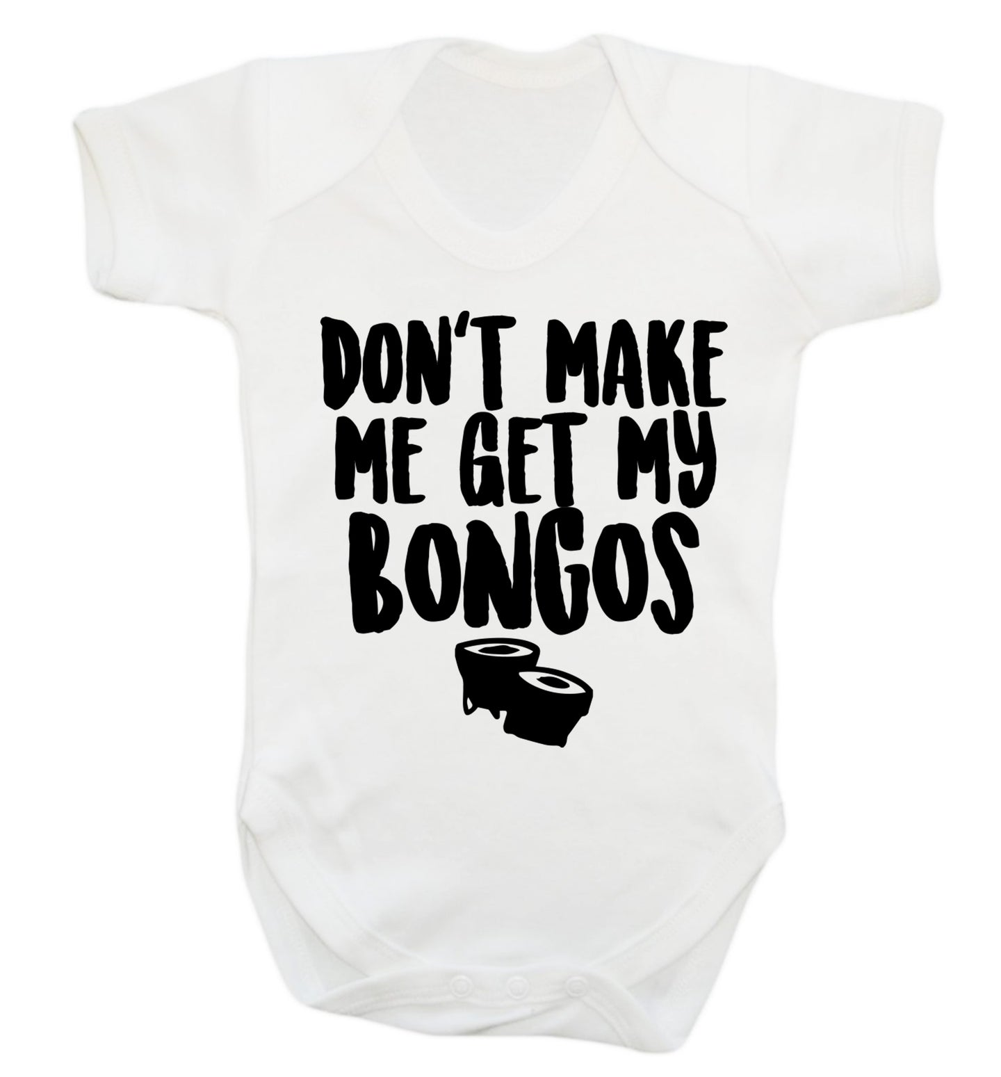 Don't make me get my bongos Baby Vest white 18-24 months