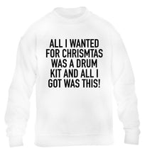All I wanted for Christmas was a drum kit and all I got was this! children's white sweater 12-14 Years