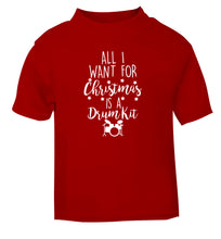 All I want for Christmas is a drum kit! red Baby Toddler Tshirt 2 Years