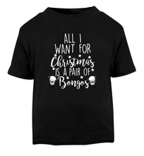 All I want for Christmas is a pair of bongos! Black Baby Toddler Tshirt 2 years