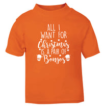 All I want for Christmas is a pair of bongos! orange Baby Toddler Tshirt 2 Years