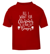 All I want for Christmas is a pair of bongos! red Baby Toddler Tshirt 2 Years