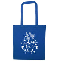I have everything I need for Christmas I have my bongos! blue tote bag
