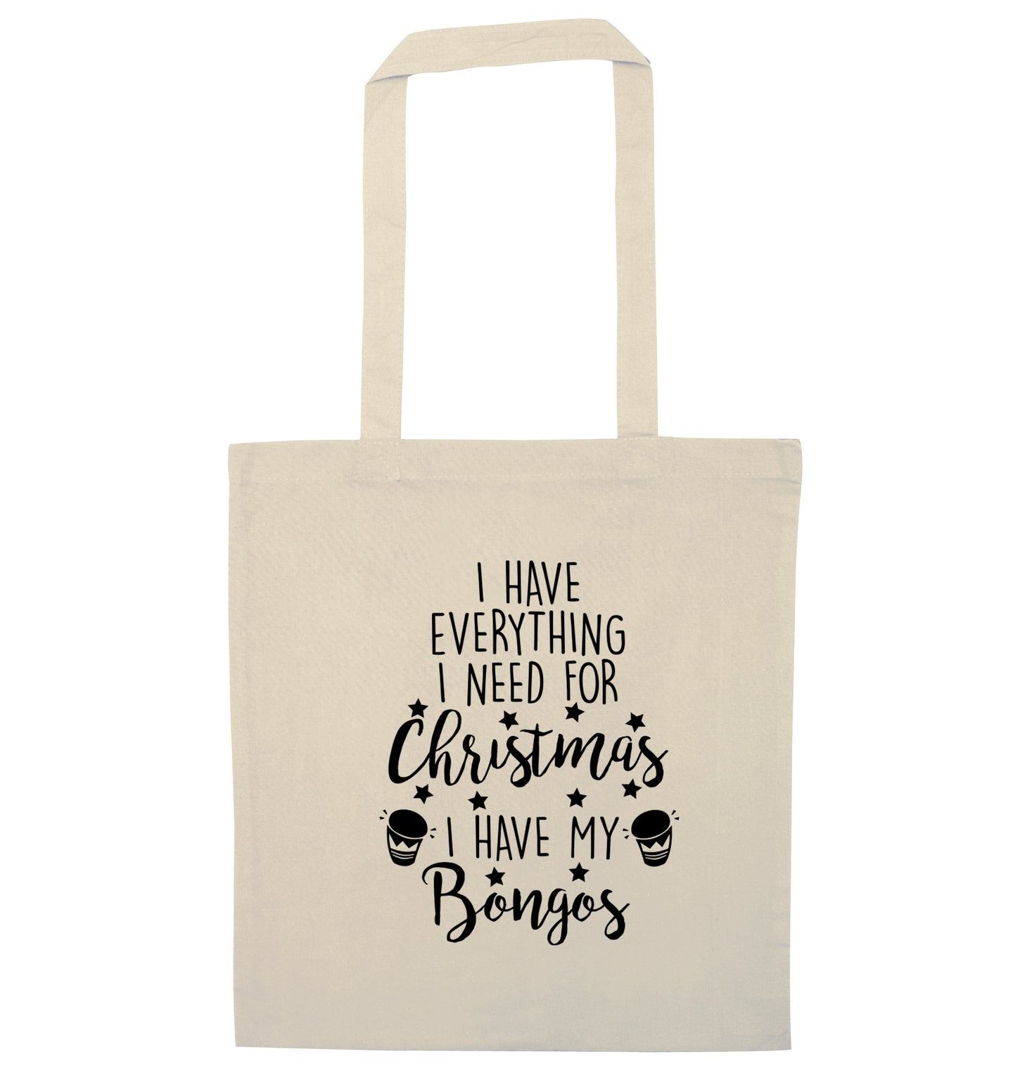 I have everything I need for Christmas I have my bongos! natural tote bag